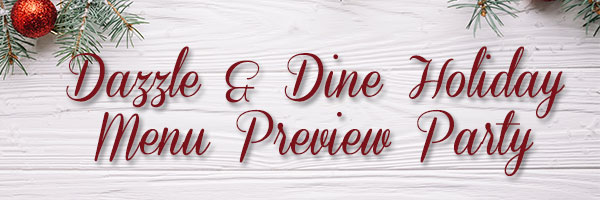 Dazzle and Dine Holiday Menu Preview Party